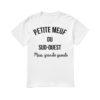 Petite Meuf Du Sud-quest Mais Grande Gueule Shirt