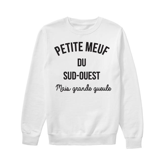 Petite Meuf Du Sud-quest Mais Grande Gueule Sweater