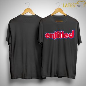 Phillies Fan Entitled Shirt