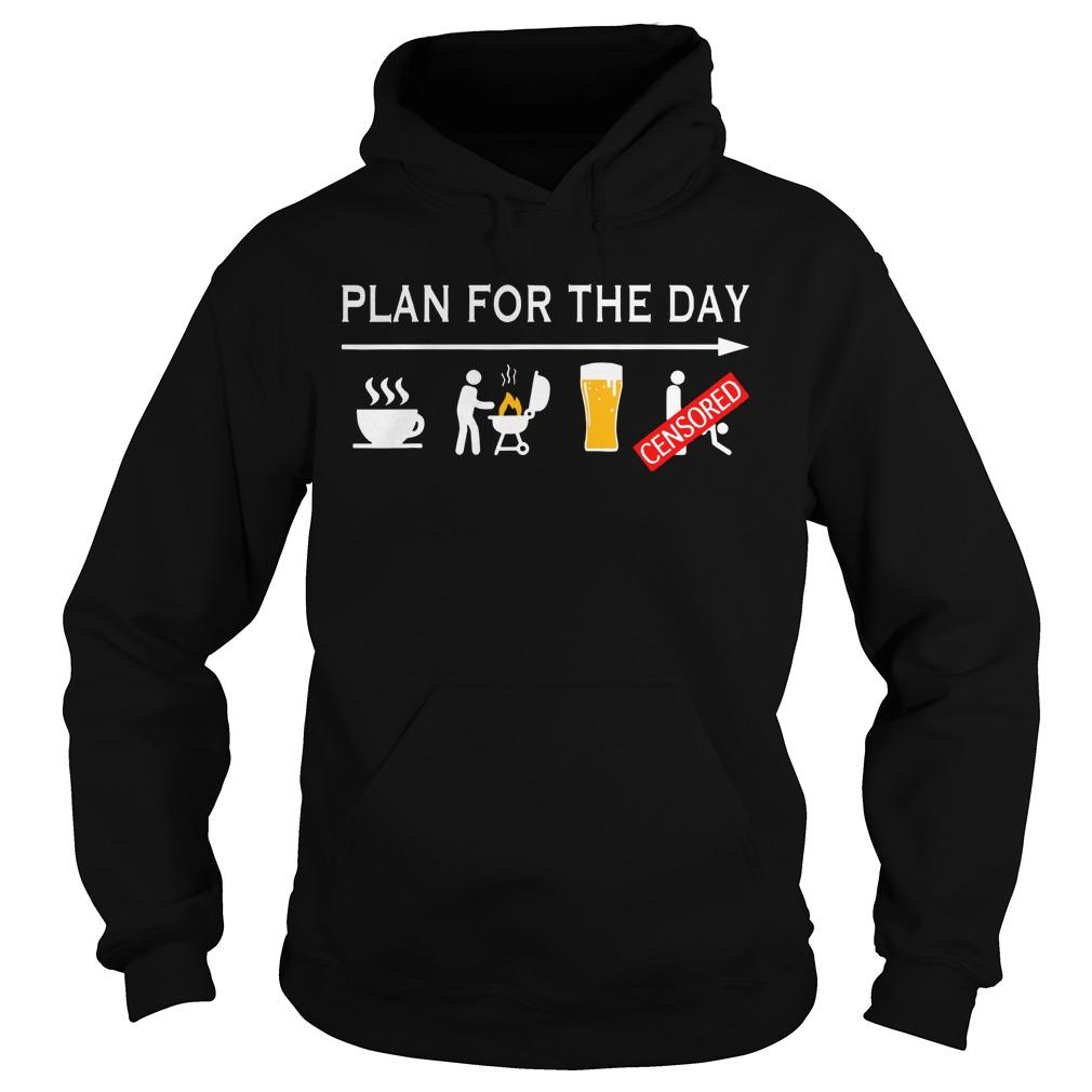 Plan For The Day Coffee Bbg Beer Censored Hoodie
