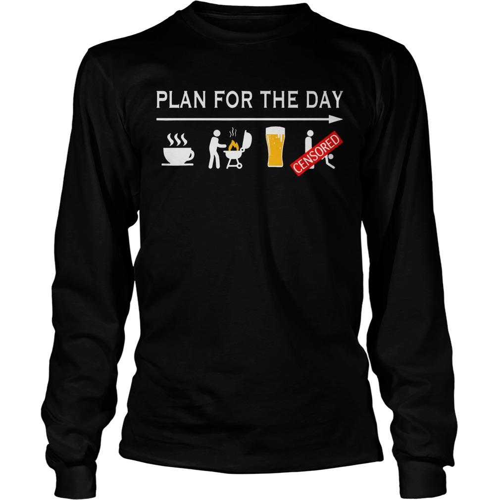 Plan For The Day Coffee Bbg Beer Censored Longsleeve
