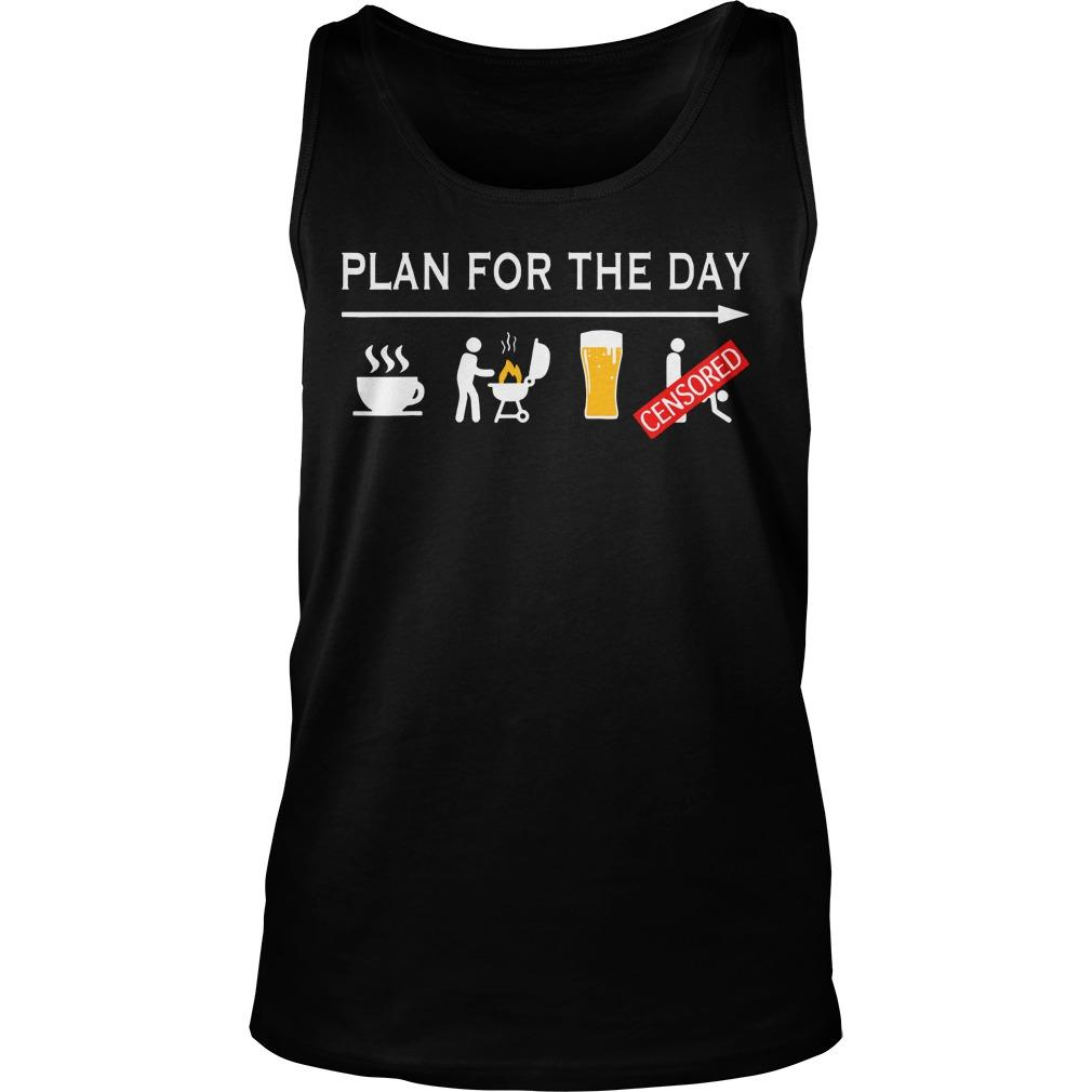 Plan For The Day Coffee Bbg Beer Censored Tank Top