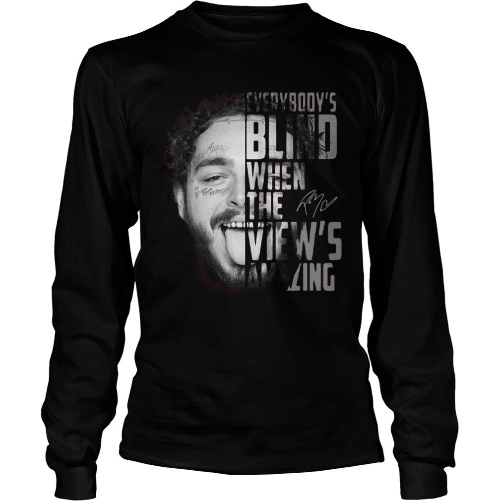 Post Malone Everybody's Blind When The View's Amazing Longsleeve