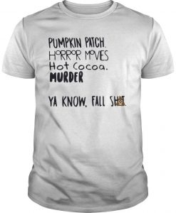 Pumpkin Patch Horror Movies Hot Cocoa Murder Ya Know Fall Shit