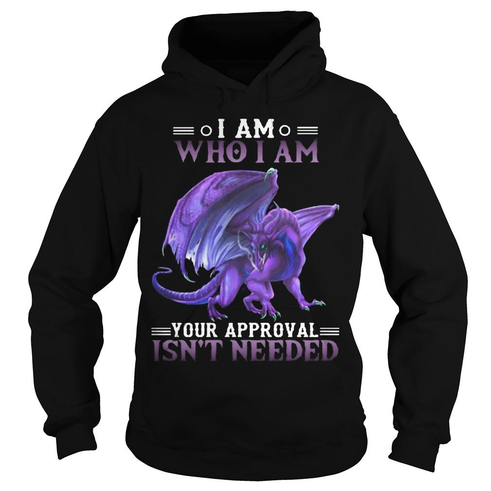 Purple Dragon I Am Who I Am Your Approval Isn't Needed Hoodie