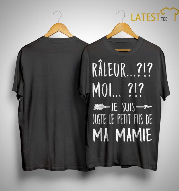 Râleur Moi Je Suis Juste Petit Fils De Ma Mamie Shirt