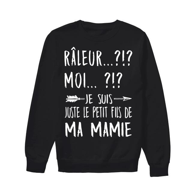 Râleur Moi Je Suis Juste Petit Fils De Ma Mamie Sweater