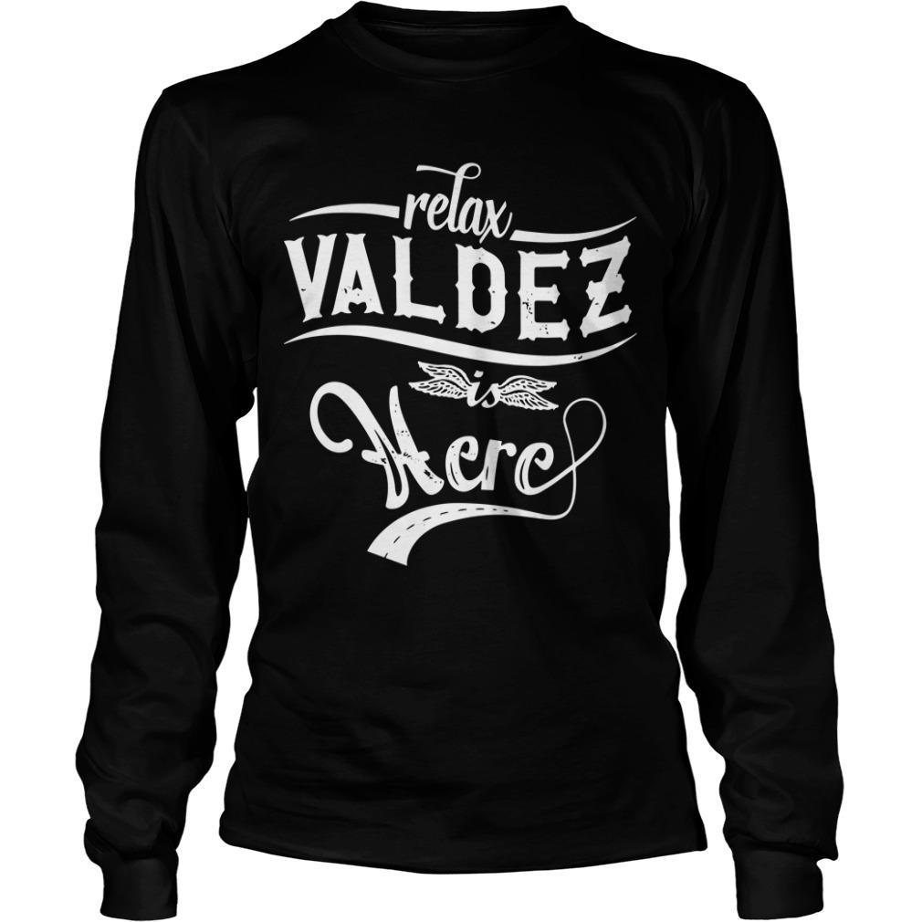 Relax Valdez Here Longsleeve