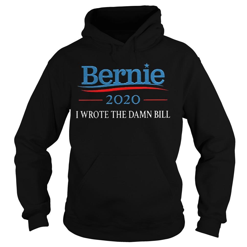 Sanders 2020 I Wrote The Damn Bill Hoodie