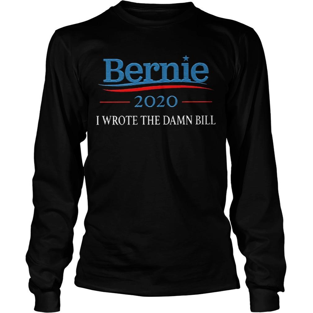Sanders 2020 I Wrote The Damn Bill Longsleeve