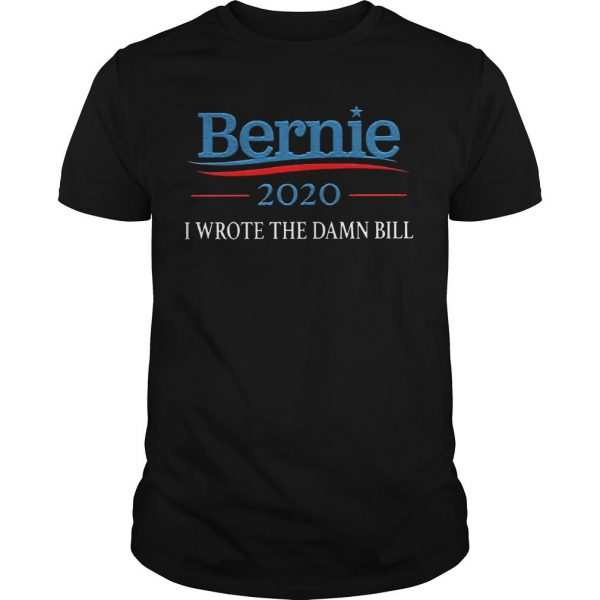 Sanders 2020 I Wrote The Damn Bill