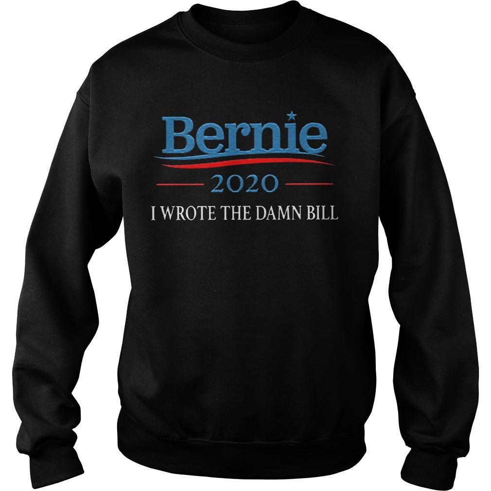 Sanders 2020 I Wrote The Damn Bill Sweater