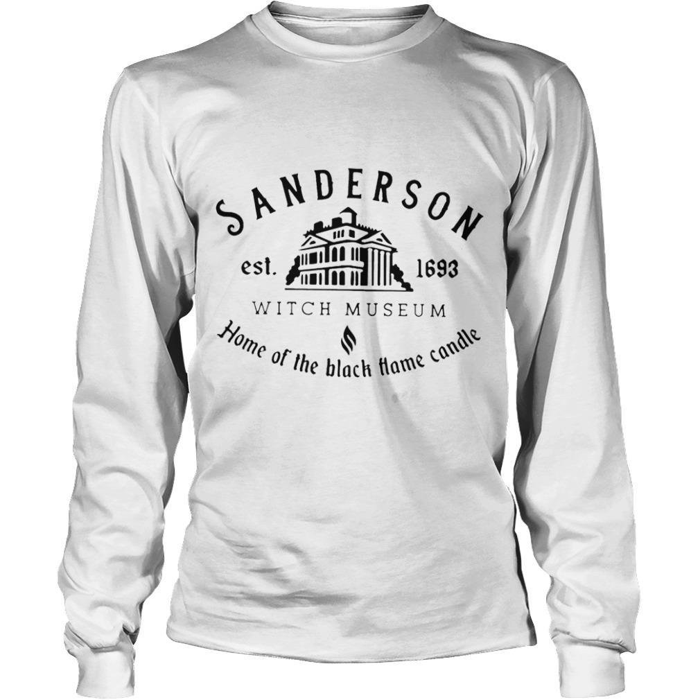 Sanderson Est 1693 Witch Museum Home Of The Black Hame Candle Longsleeve