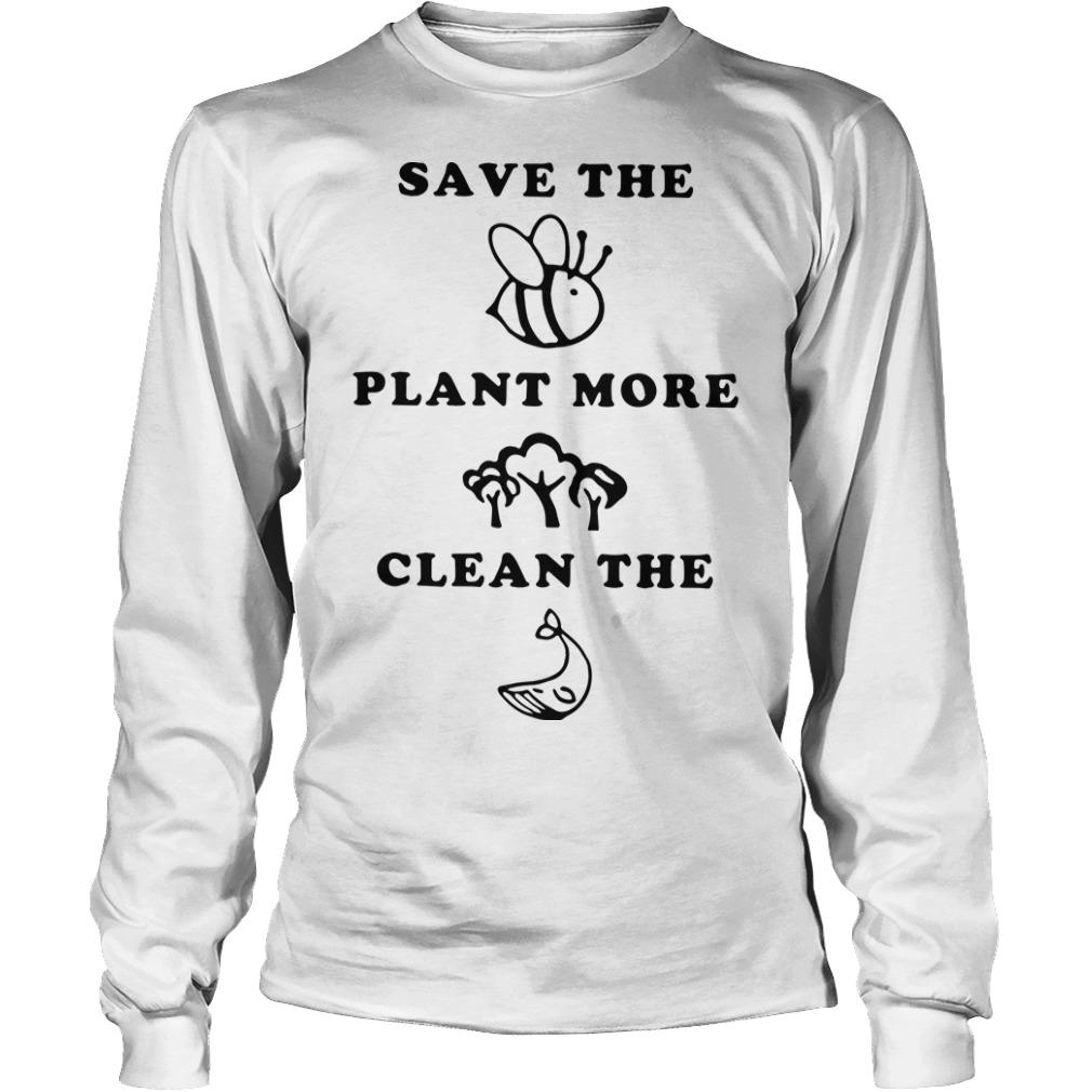 Save The Animals Plant More Trees Clean The Ocean Longsleeve