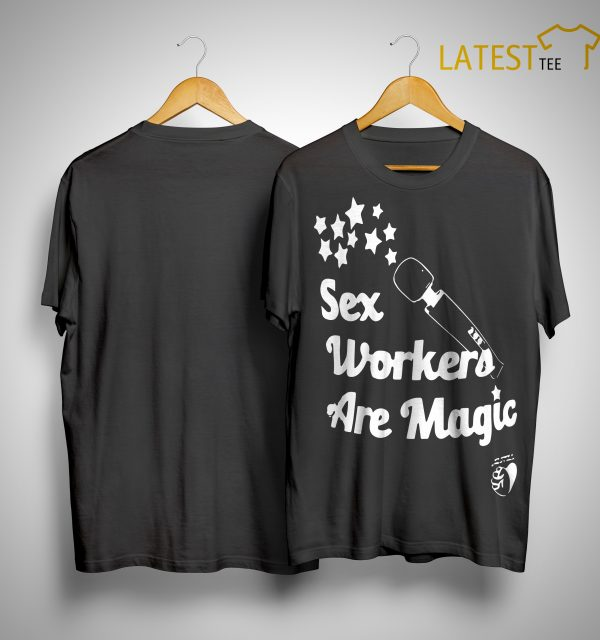 Sex Workers Are Magic Shirt