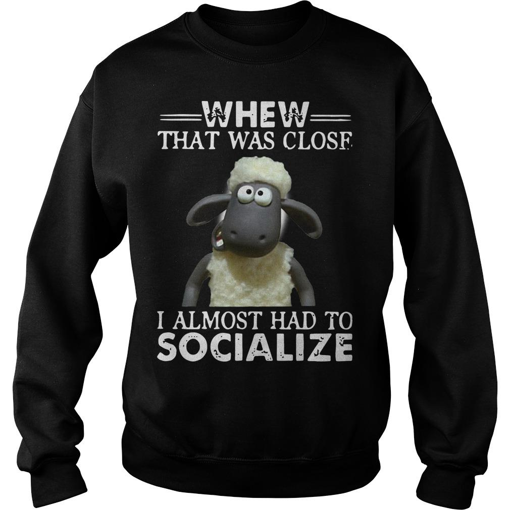 Shaun The Sheep Whew That Was Close I Almost Had To Socialize Sweater