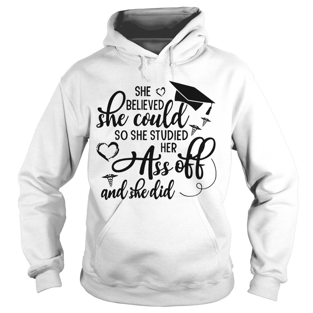 She Believed She Could So She Studied Her Ass Off And She Did Hoodie