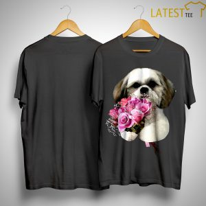 Shih Tzu Holds A Bunch Of Roses Shirt