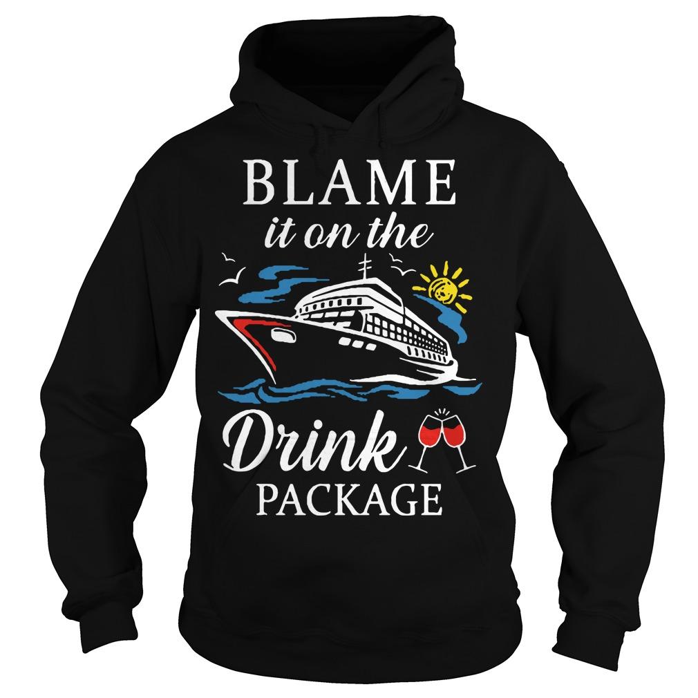 Ship Blame It On The Drink Package Hoodie