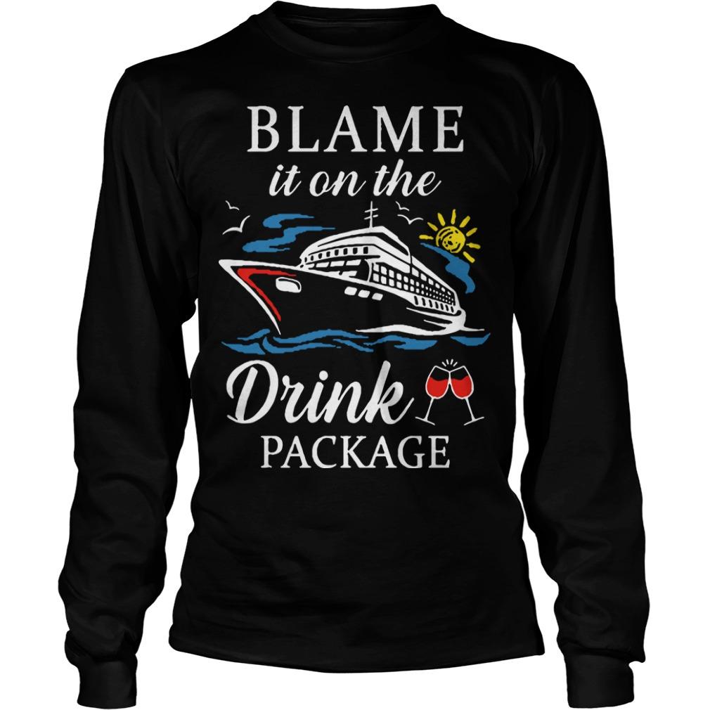Ship Blame It On The Drink Package Longsleeve