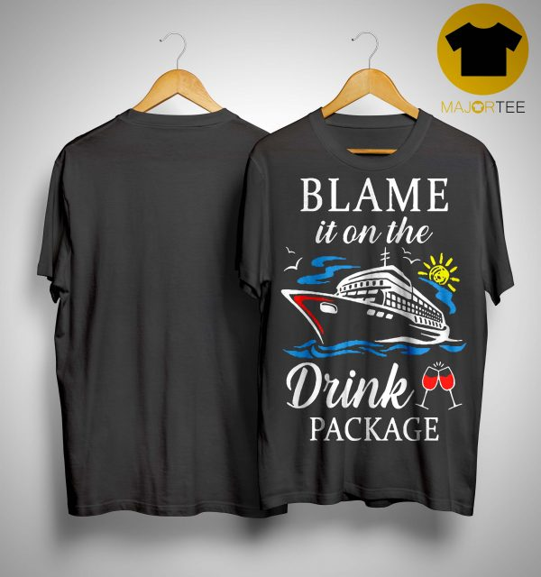 Ship Blame It On The Drink Package Shirt