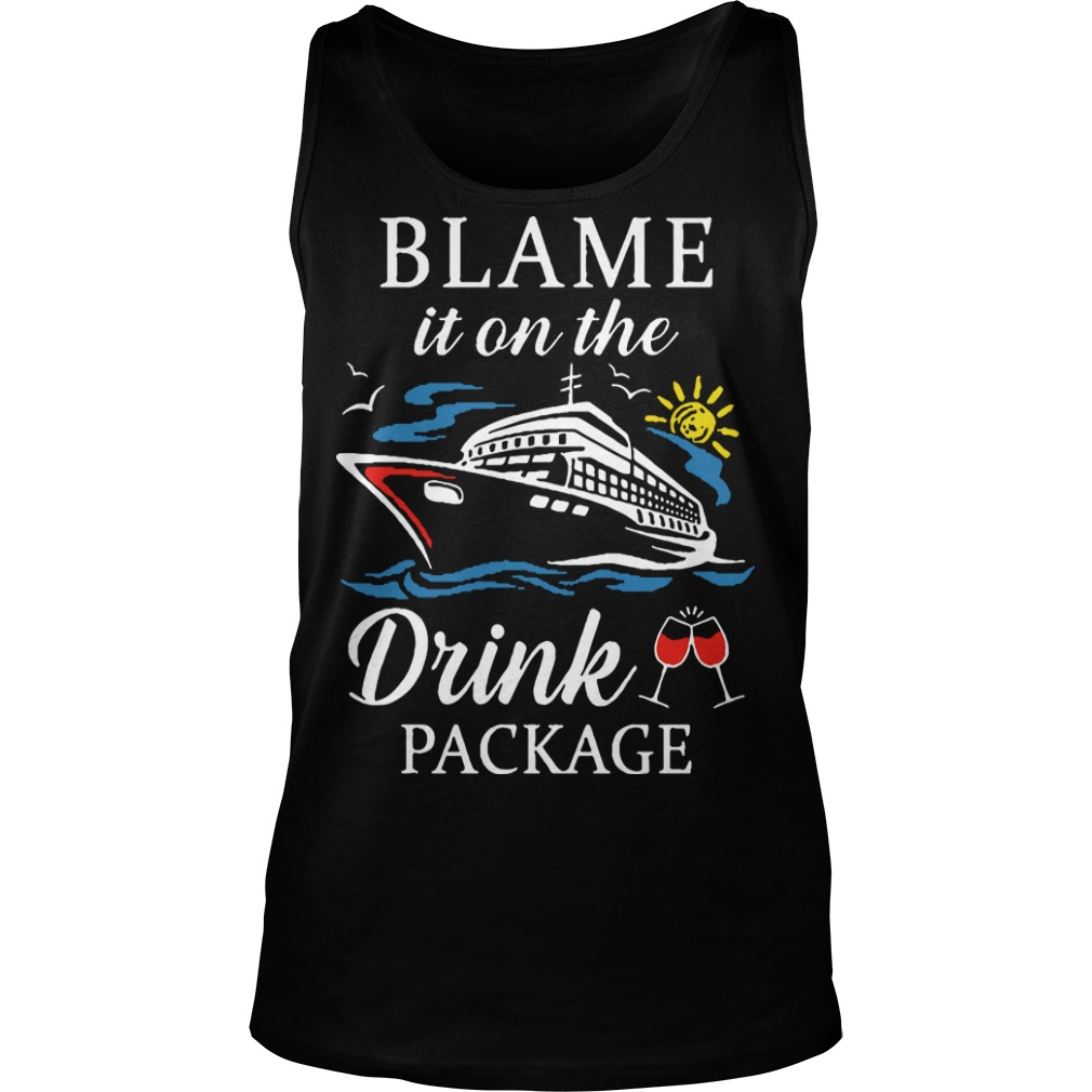 Ship Blame It On The Drink Package Tank Top