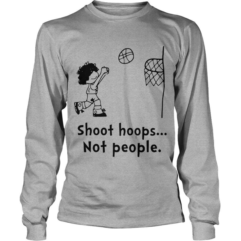 Shoot Hoops Not People Longsleeve