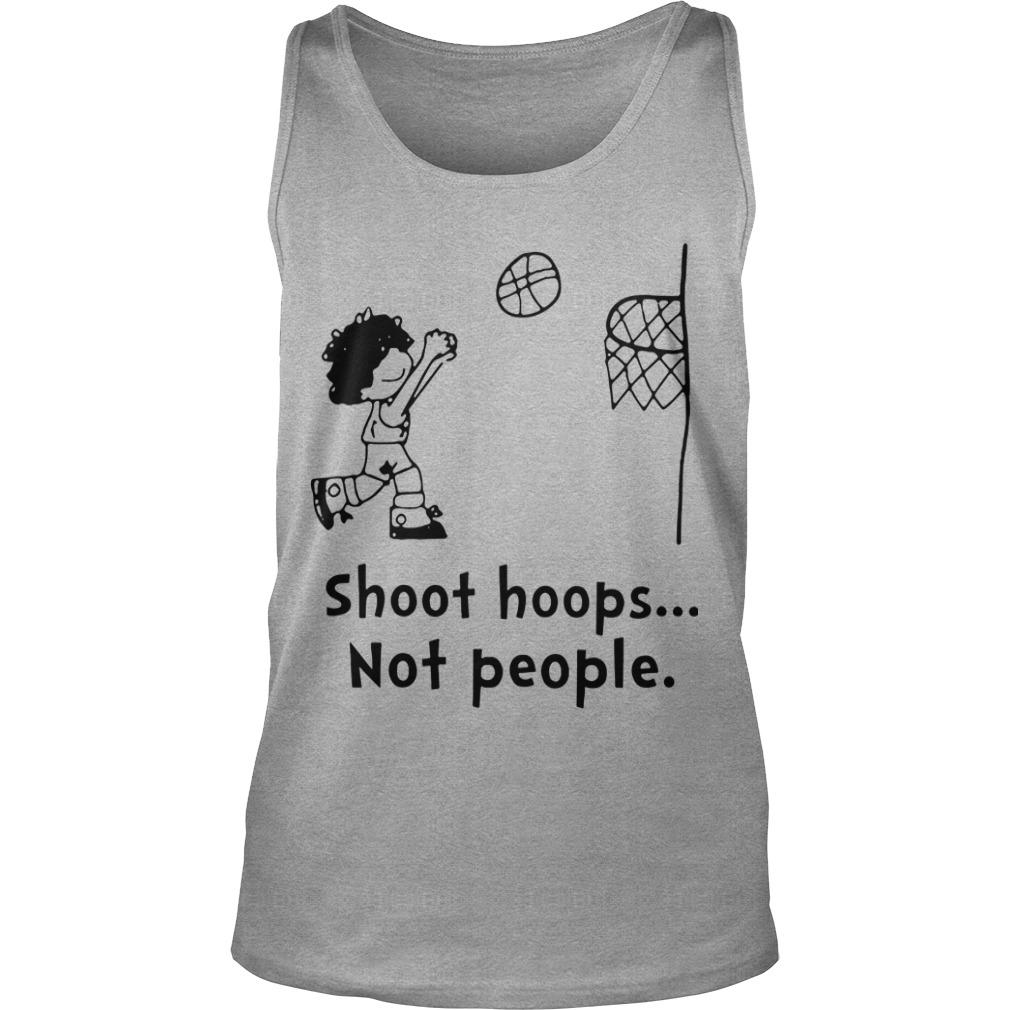 Shoot Hoops Not People Tank Top
