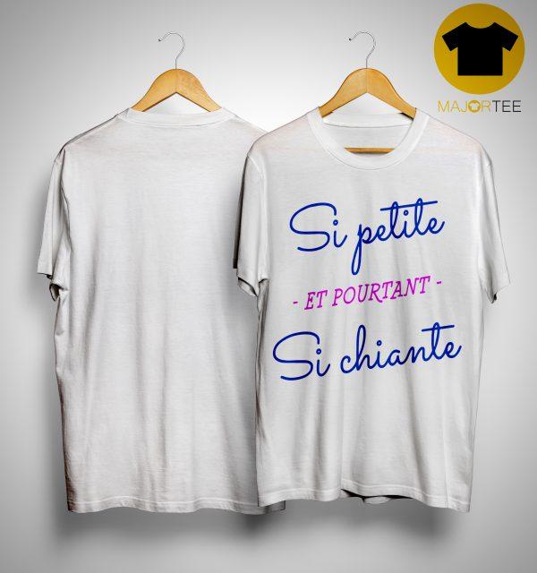 Si Petite Et Pourtant Si Chiante Shirt