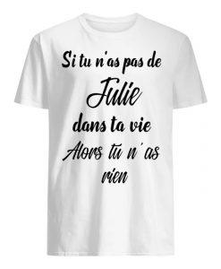 Si Tu N'as Pas De Fuju Dans Ta Vie Alors Tu N'as Rien Shirt