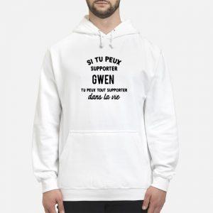 Si Tu Peux Supporter Gwen Alors Tu Peux Tout Supporter Dans La Vie