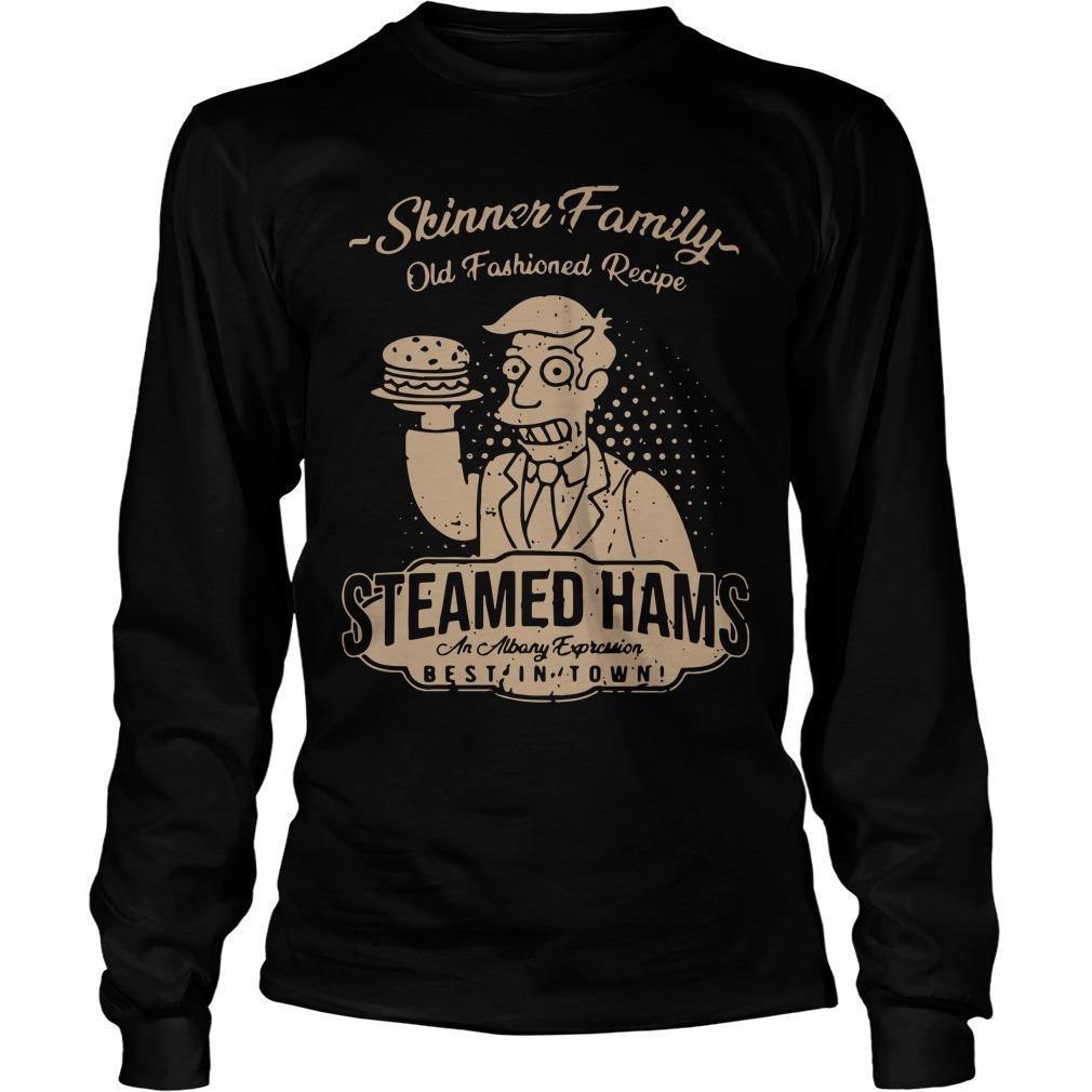Skinner Family Old Fashioned Recipe Steamed Hams Longsleeve