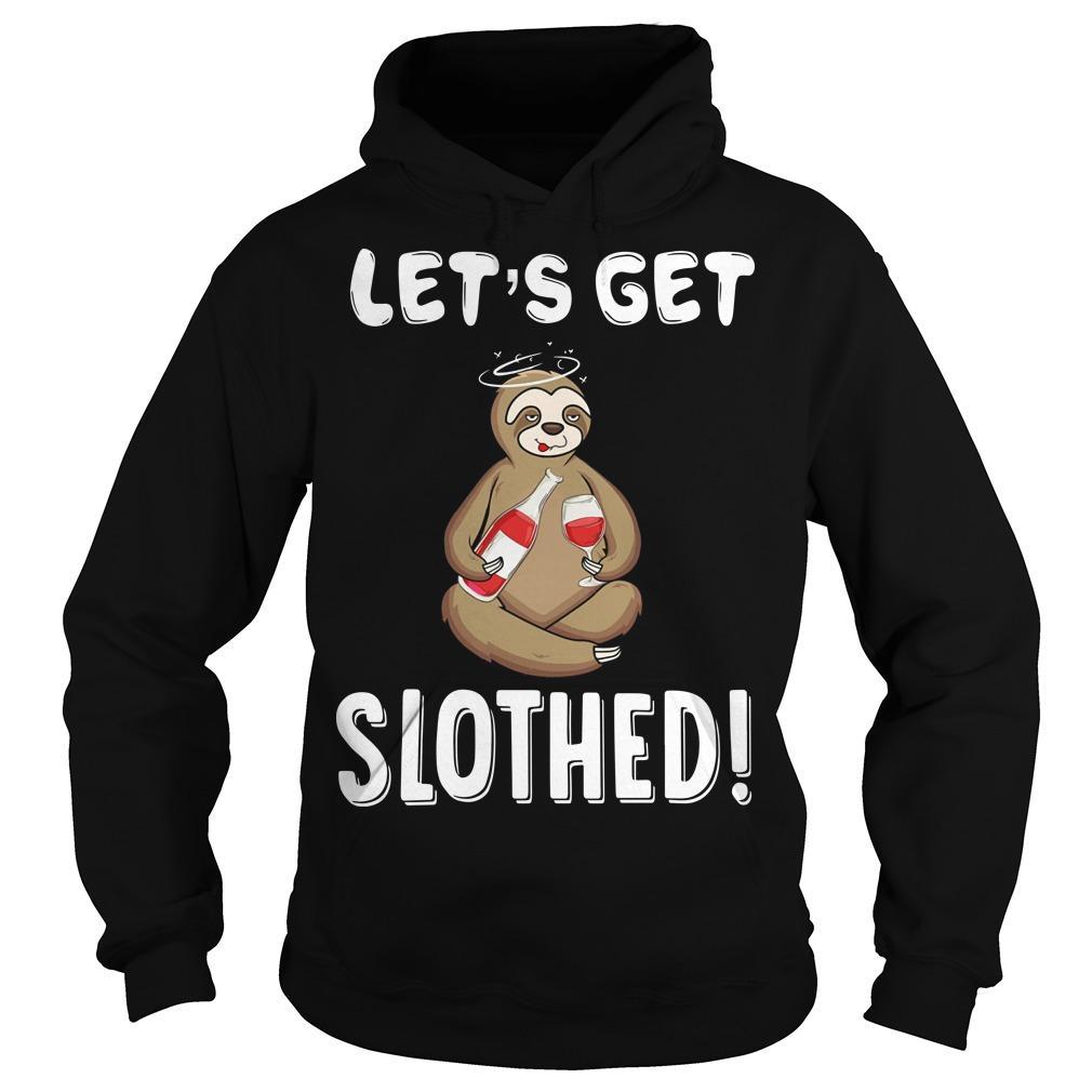 Sloth Drunken Let's Get Slothed Hoodie