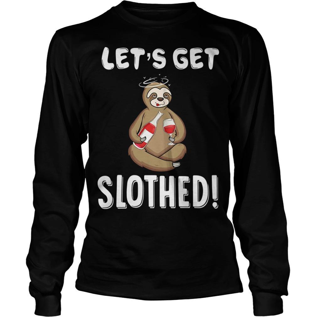 Sloth Drunken Let's Get Slothed Longsleeve