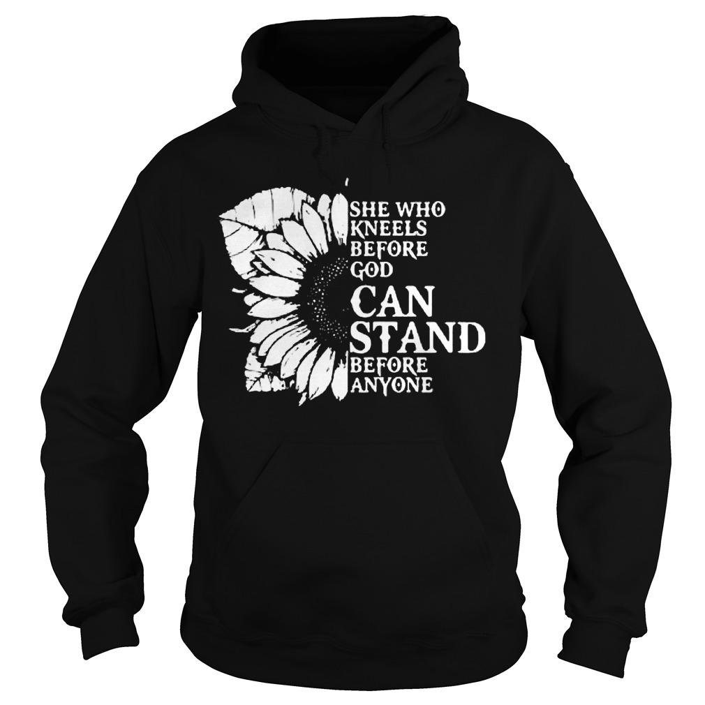 Sunflower She Who Kneels Before God Can Stand Before Anyone Hoodie