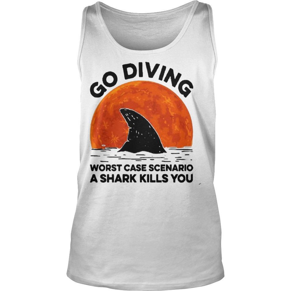 Sunset Go Diving Worst Case Scenario A Shark Kills You Tank Top