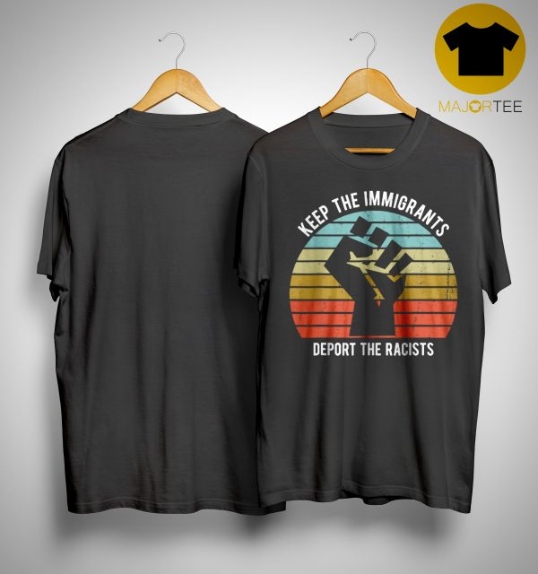 Sunset Keep The Immigrants Deport The Racists Vintage Shirt