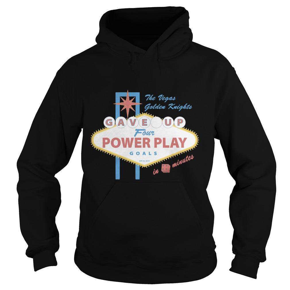 The Vegas Golden Knights Gave Up Four Power Play Goals Hoodie