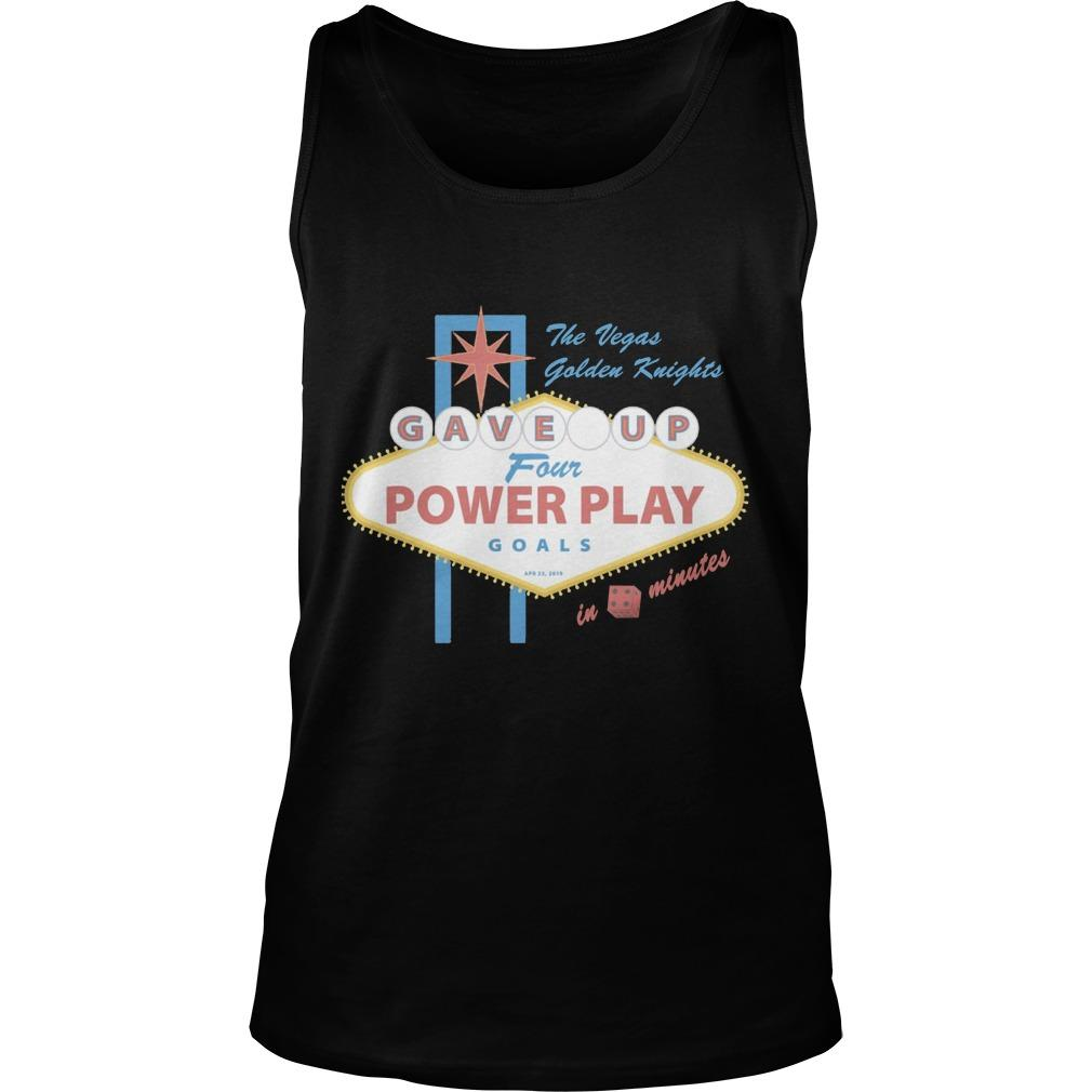 The Vegas Golden Knights Gave Up Four Power Play Goals Tank Top