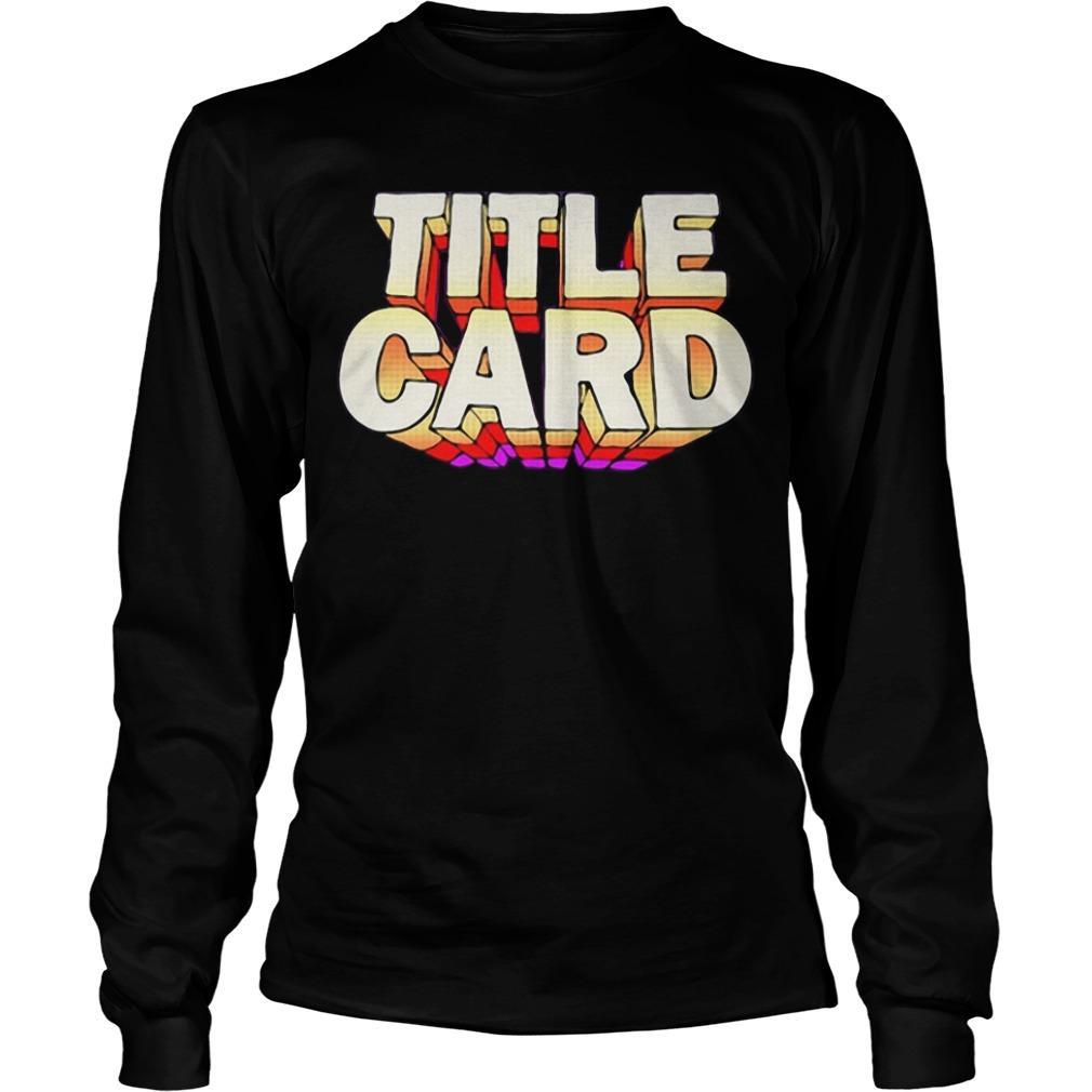 Title Card T Longsleeve