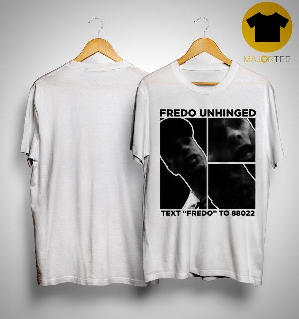Trump Fredo Unhinged Shirt