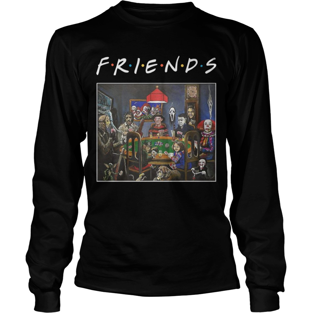 Tv Show Friends Horror Characters Playing Poker Longsleeve