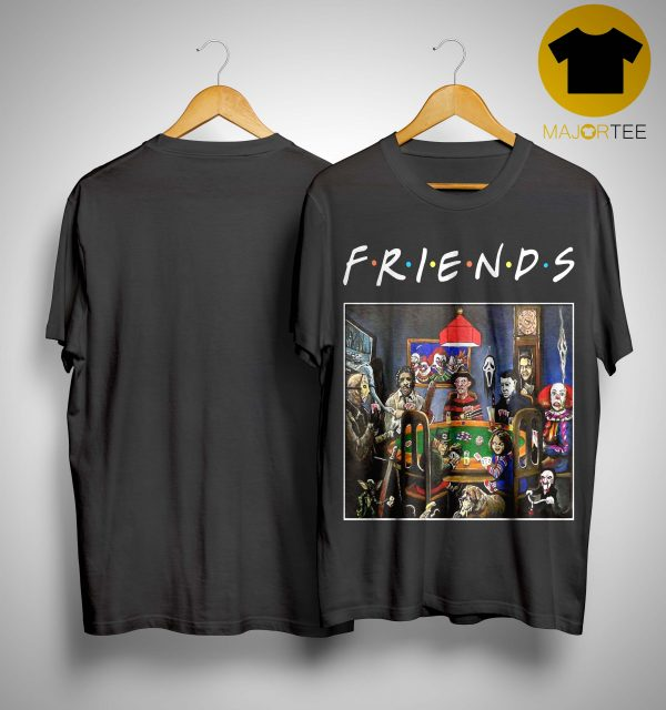 Tv Show Friends Horror Characters Playing Poker Shirt
