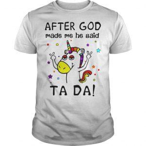Unicorn After God Made Me He Said Tada