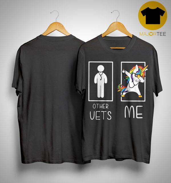 Unicorn Dabbing Other Vets Me Shirt