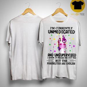 Unicorn I'm Currently Unmedicated And Unsupervised Shirt