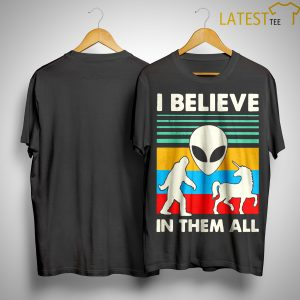 Vintage Alien Unicorn I Believe In Them All Shirt