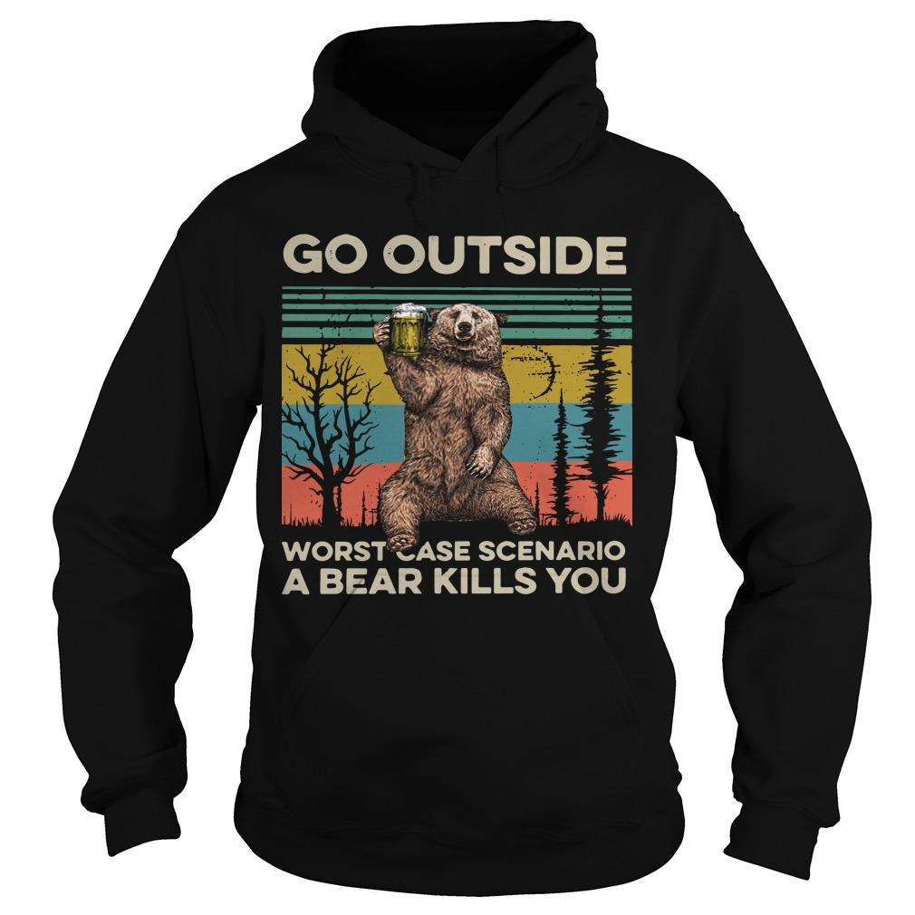 Vintage Go Outside Worst Case Scenario A Bear Kills You Hoodie