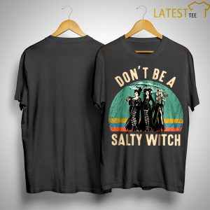 Vintage Hocus Pocus Don't Be A Salty Witch Shirt