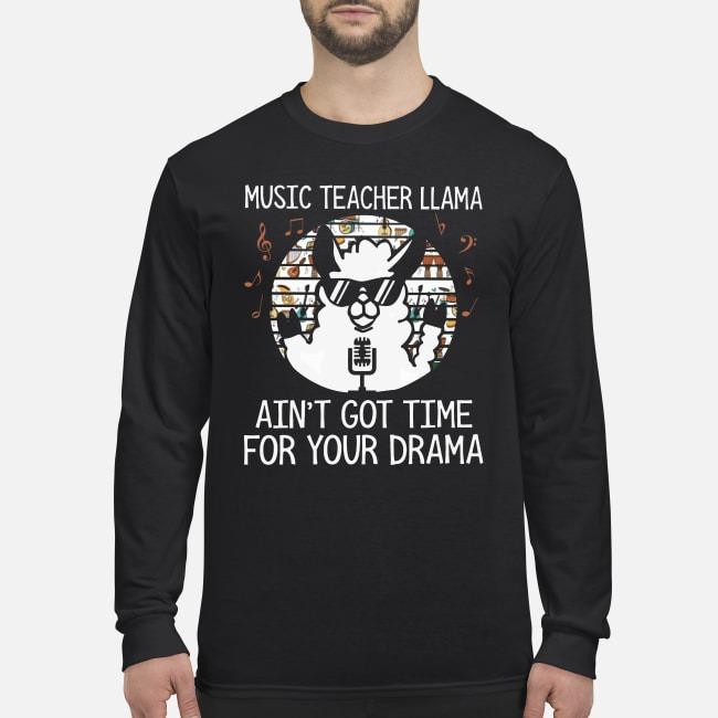 Vintage Music Teacher Llama Ain't Got Time For Your Drama Longsleeve Tee
